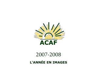 ACAF  2007-2008  L ANN E EN IMAGES