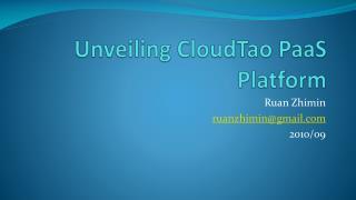 Unveiling  CloudTao PaaS  Platform