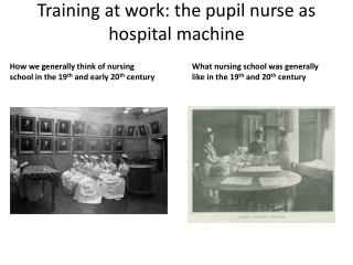 Training at work: the pupil nurse as hospital machine