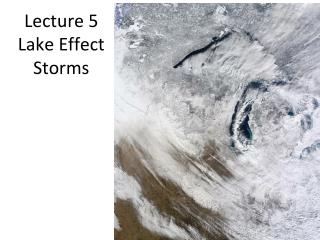 Lecture 5 Lake Effect Storms