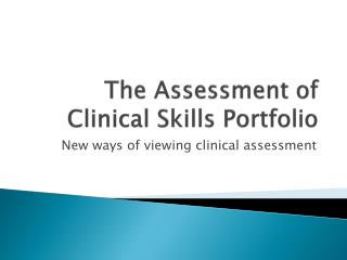The Assessment of Clinical Skills Portfolio