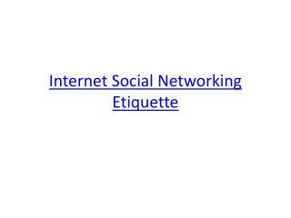 Internet Social Networking Etiquette