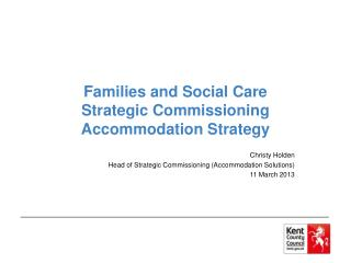 Families and Social Care Strategic Commissioning Accommodation Strategy