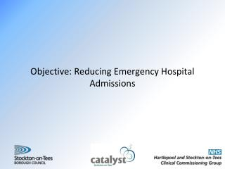 Objective: Reducing Emergency Hospital Admissions