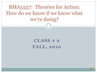 BMA5557:   Theories for  Action: How do we know if we know what we're doing?