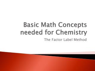 Basic Math Concepts needed for Chemistry