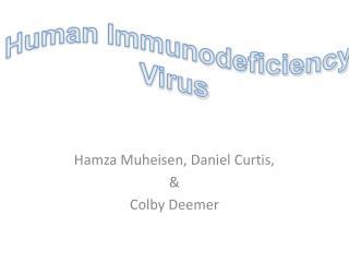 Hamza Muheisen, Daniel Curtis, & Colby Deemer