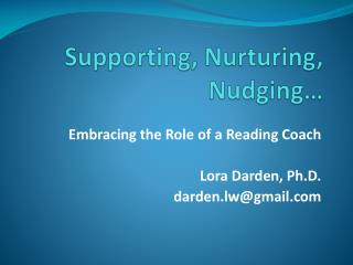 Supporting, Nurturing, Nudging…