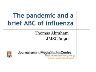 The pandemic and a brief ABC of influenza