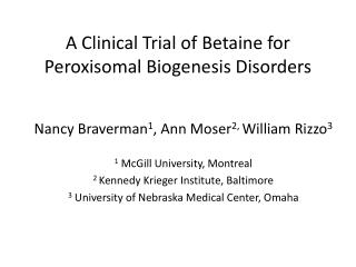 A Clinical Trial of  Betaine  for Peroxisomal Biogenesis Disorders