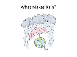 What Makes Rain?