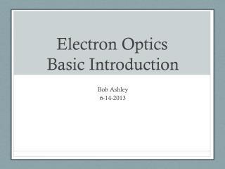 Electron Optics Basic Introduction