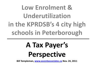 Low Enrolment &  Underutilization  in the KPRDSB's 4 city high schools in Peterborough