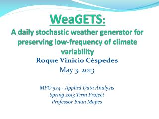 WeaGETS : A daily stochastic weather generator for preserving low-frequency of climate variability
