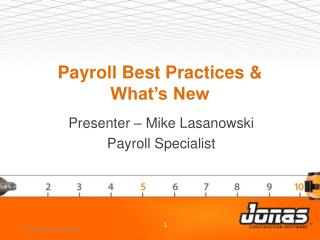 Payroll Best Practices &  What's  New