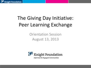 The Giving Day  Initiative: Peer  Learning Exchange