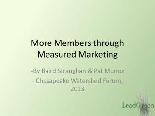 More Members through Measured Marketing