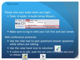 Please test your audio when you login: Tools   Audio  Audio Setup Wizard…