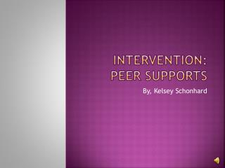 Intervention: Peer Supports