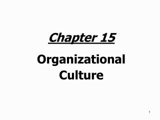 Chapter 15 Organizational Culture