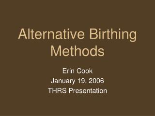 Alternative Birthing Methods