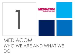 MEDIACOM WHO WE ARE AND WHAT WE DO