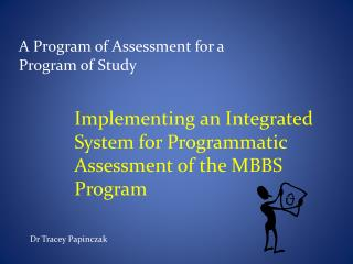 Implementing an Integrated System for Programmatic Assessment of the MBBS Program