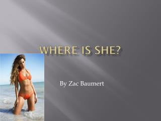 Where Is She?