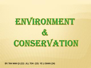 Environment & C onservation