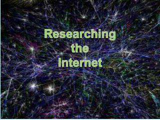 Researching  the  Internet
