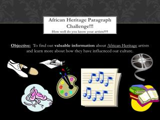 African Heritage Paragraph Challenge!!! How well do you know your artists???