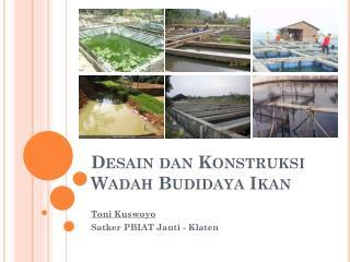 Desain dan Konstruksi Wadah Budidaya Ikan