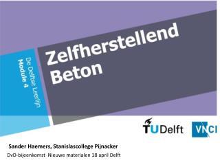 DvD -bijeenkomst   Nieuwe materialen 18 april Delft