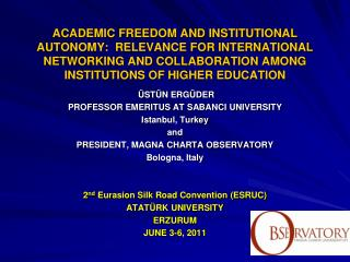 ACADEMIC FREEDOM AND INSTITUTIONAL  AUTONOMY:  RELEVANCE FOR INTERNATIONAL NETWORKING AND COLLABORATION AMONG INSTITUTIO