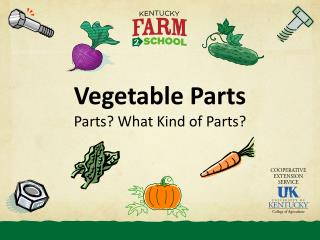 Vegetable Parts Parts? What Kind of Parts?