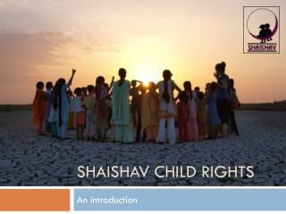 SHAISHAV CHILD RIGHTS