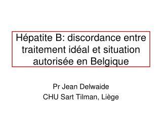 Hépatite B: discordance entre traitement idéal et situation autorisée en Belgique