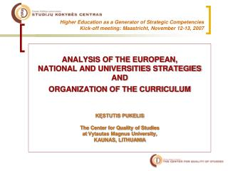 Higher Education as a Generator of Strategic Competencies  Kick-off meeting: Maastricht, November 12-13, 2007