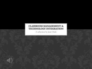Classroom Management & Technology Integration