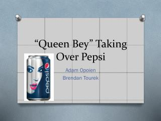 """Queen  Bey "" Taking Over Pepsi"