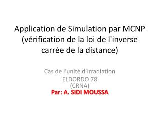 Application de Simulation par MCNP  (vérification de  la loi de l'inverse carrée  de la distance)