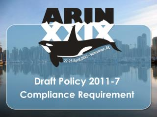 Draft Policy 2011 -7 Compliance Requirement