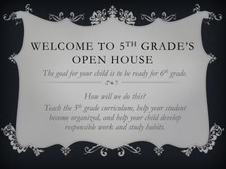 Welcome to  5 th  Grade's  Open House