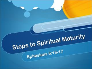 Steps to Spiritual Maturity