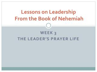 Lessons on Leadership  From the Book of Nehemiah