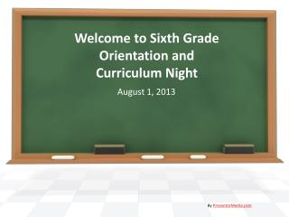 Welcome to Sixth Grade  Orientation and Curriculum Night