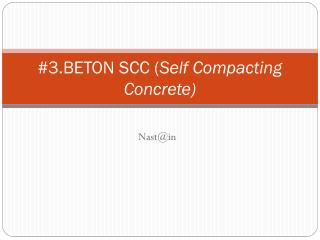 #3.BETON SCC ( Self Compacting  Concrete)