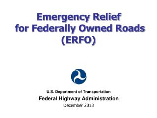 Emergency Relief  for Federally Owned Roads (ERFO)