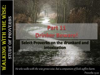 Part  11 Drinker Beware!