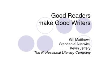 Good Readers  make Good Writers